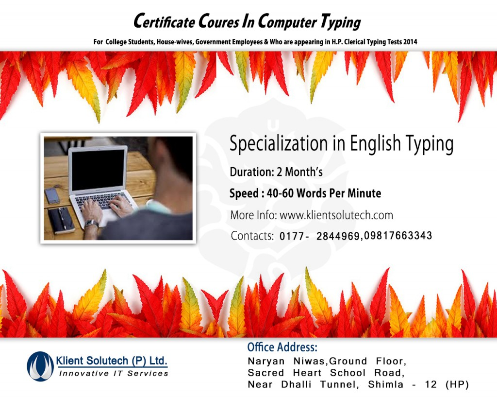 Certificate Course in Computer Typing in Shimla For college students, house-wives, government employees & who are appearing in H.P. Clerical Typing Test 2014 in Shimla